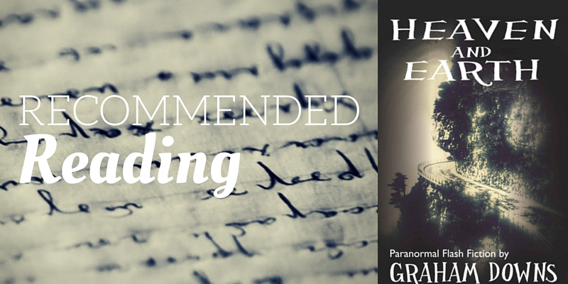 Recommended Reading: Heaven and Earth by Graham Downs