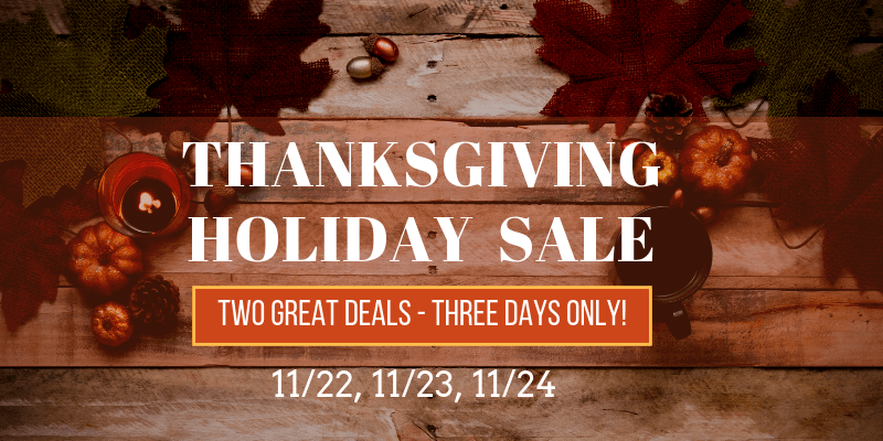 Thanksgiving Holiday Sale!