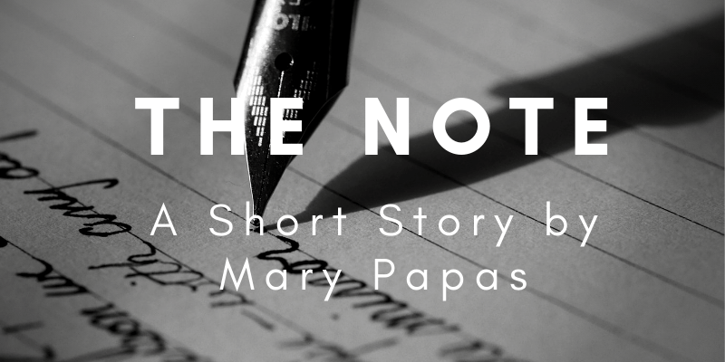 THE NOTE: A Free Short Story by Mary Papas