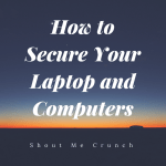 How to Secure Your Laptop and Computers
