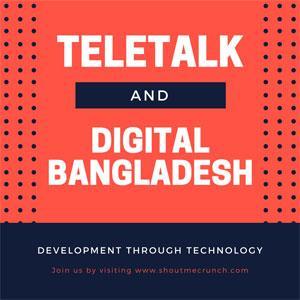 Teletalk and Digital Bangladesh