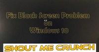 Fix Black Screen Problem on Windows 10