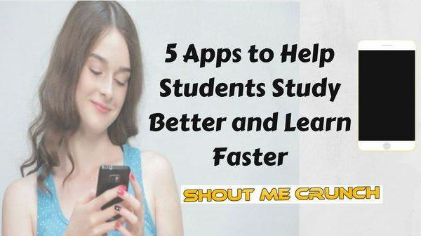 5 Apps to Help Students Study Better and Learn Faster