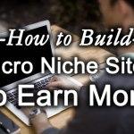 Come costruire siti micro-nicchia per guadagnare di più