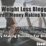 """Come il Blogging sulla """"Pedita di peso"""" risulta essere un'ottima nicchia per fare soldi"""