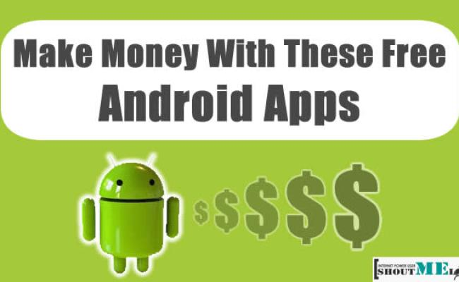 6 Android Apps That Pay You Real Money Cash For Real