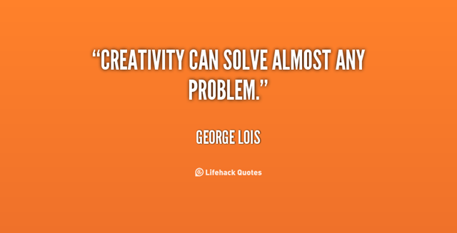 Creativity and problem solving quote