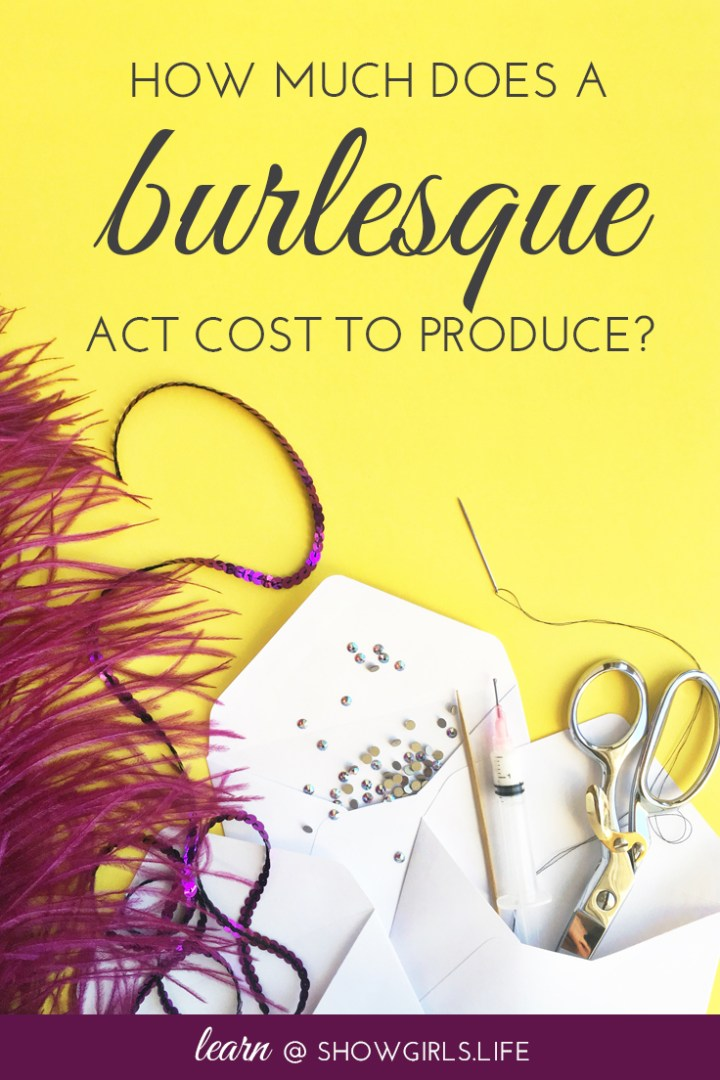 ShowgirlsLife Blog – How Much Does a Burlesque Act Cost to Produce?
