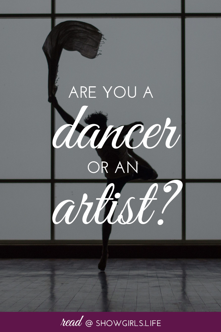 Are You a Dancer or an Artist? - ShowgirlsLife Blog