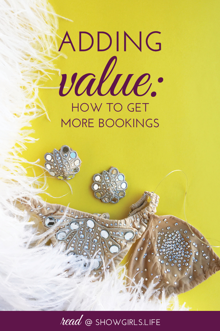 Showgirls.Life Blog – Adding Value: How to Get More Bookings