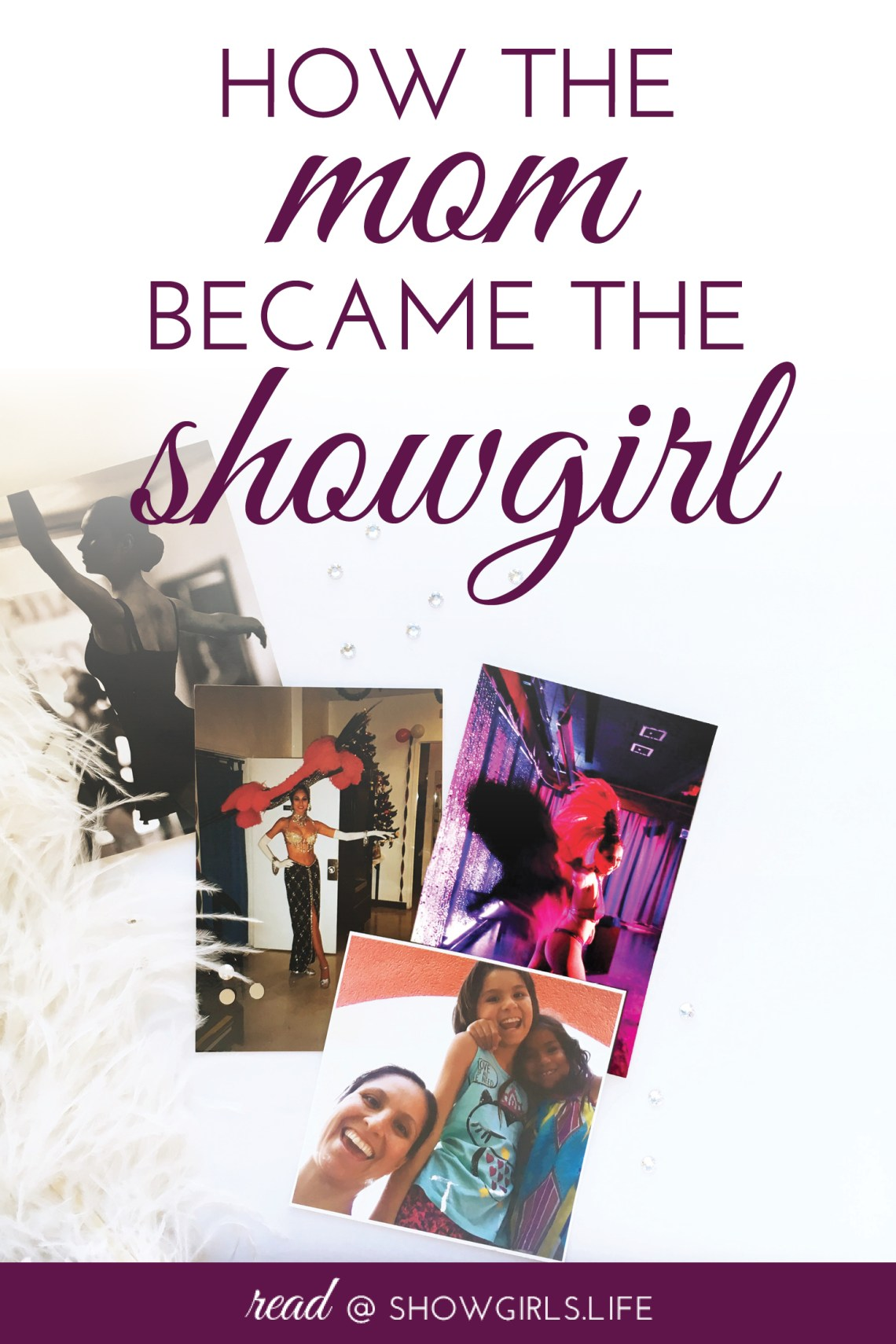 Showgirls.Life – How The Mom Became The Showgirl