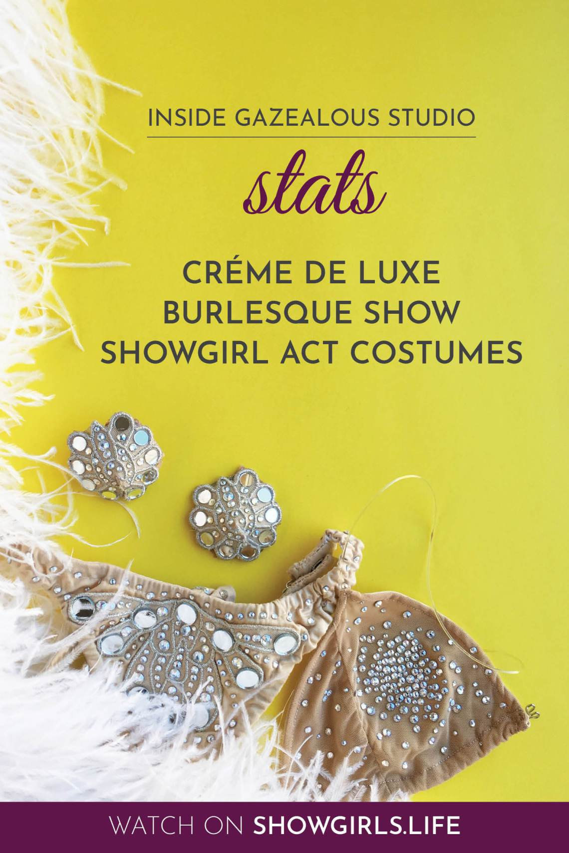 Showgirl's Life | Inside Gazealous Studio Créme Showgirl act costumes introduction and part 3
