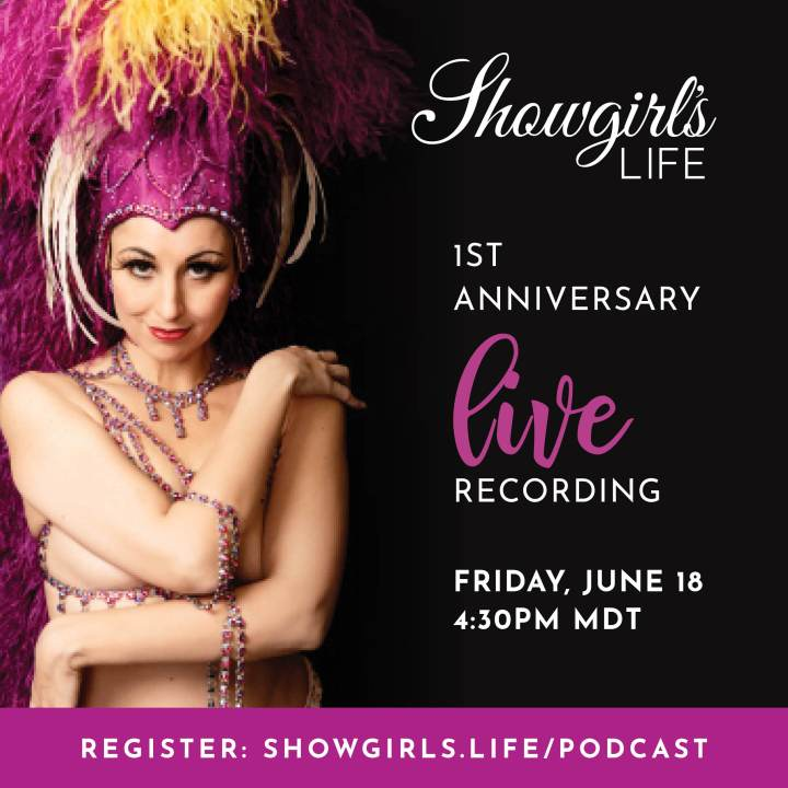 Showgirls Life podcast 1st anniversary live recording | Register at https://bit.ly/SLP1year