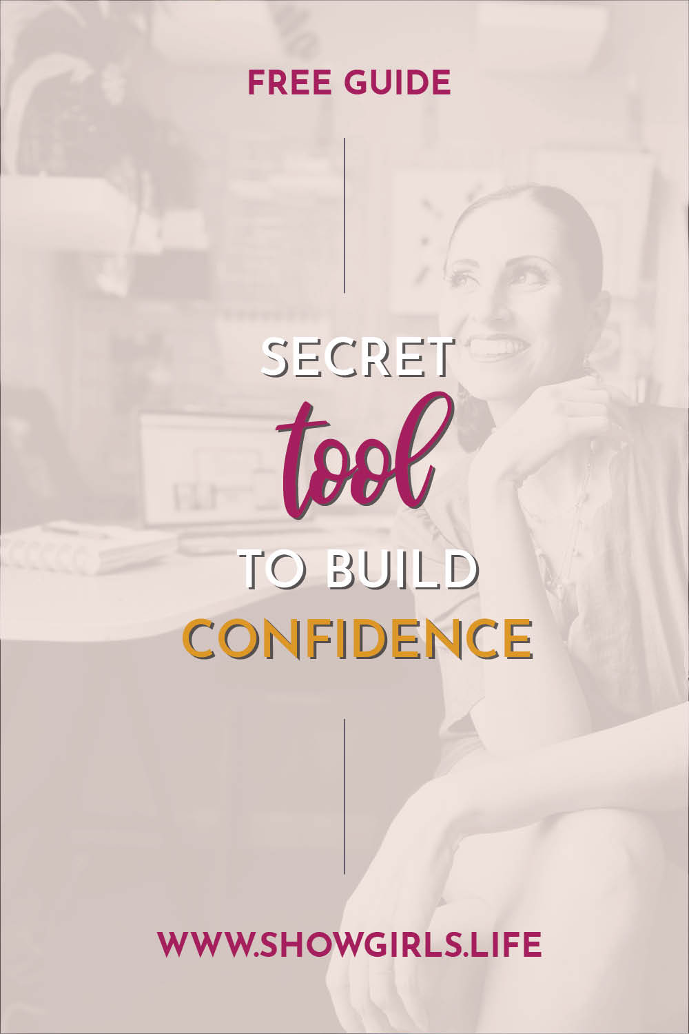 Showgirls Life   Building confidence with this simple tool