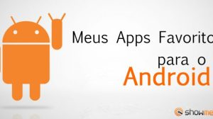 Meus Apps Favoritos para o Android (Rodrigo Gosling) 18