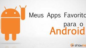 Meus Apps Favoritos para o Android (Elea Proença) 13