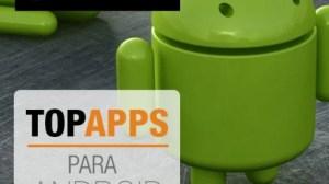 TOP APPS: os melhores aplicativos para smartphones e tablets Android 8