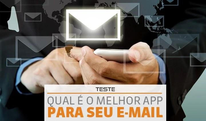 teste: Os melhores apps para o seu email Android iOS
