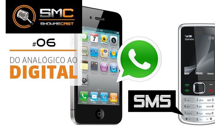 PodCast SMT 6B - Showmecast #6: do analógico ao digital