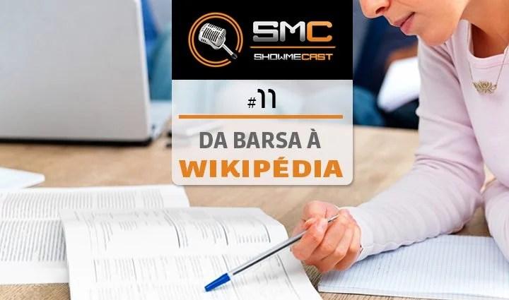 ShowMeCast #11 - Da Barsa à Wikipedia