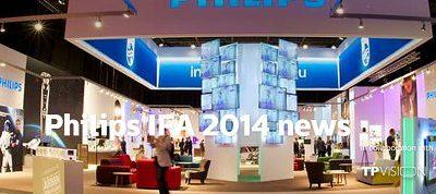 philips ifa 2014 - Philips apresenta novidades na IFA 2014