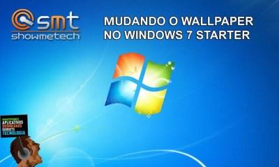 Windows7 - Tutorial: Como alterar o papel de parede no Windows 7 Starter Edition