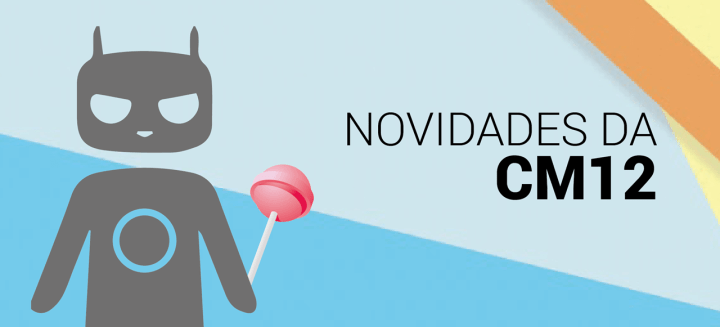 post banner 01 720x327 - CyanogenMod 12 x Lollipop Stock: o que há de novo?