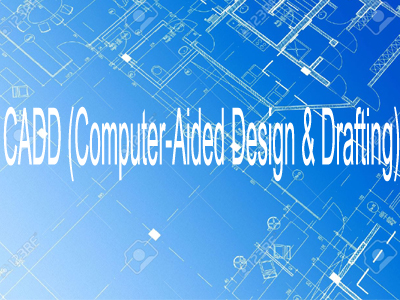 CADD (Computer-Aided Design & Drafting)