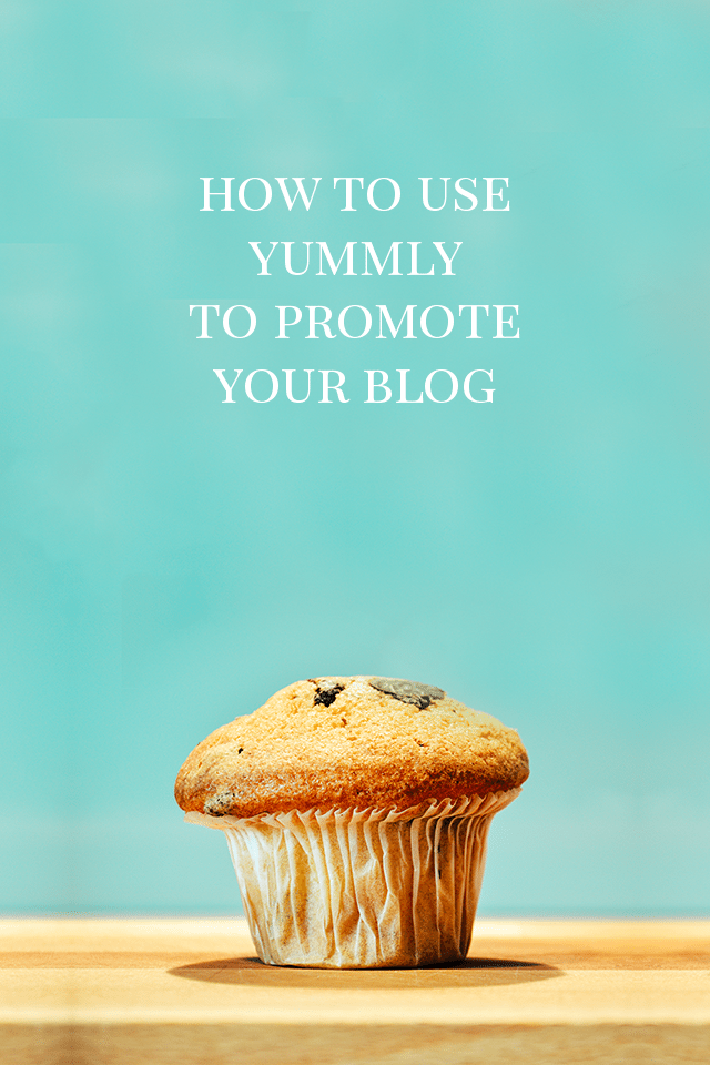 How to Use Yummly to Promote Your Blog