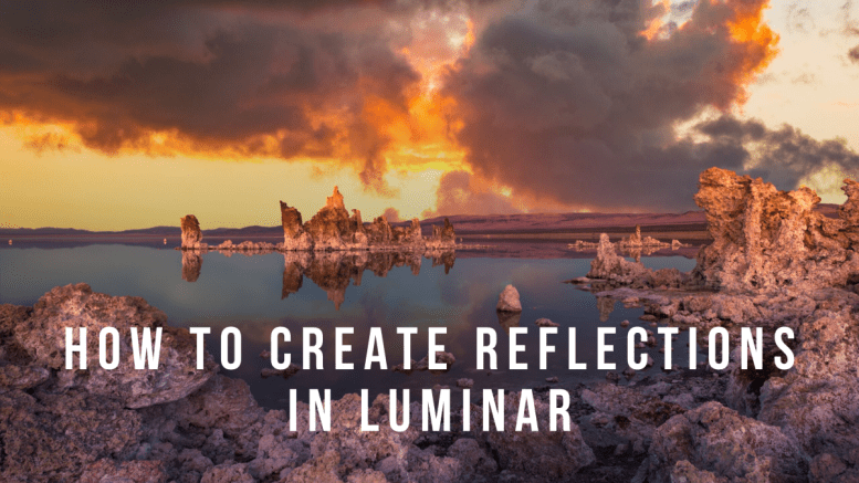 HOW TO CREATE REFLECTIONS IN LUMINAR 4, CREATE REFLECTIONS IN LUMINAR, LUMINAR REFLECTIONS