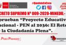 """DECRETO SUPREMO Nº 009-2020-MINEDU.- Aprueban """"Proyecto Educativo Nacional – PEN al 2036: El Reto de la Ciudadanía Plena""""."""