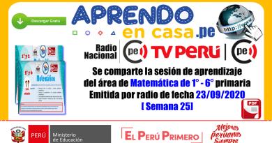 Se comparte la sesión de aprendizaje del área de Matemática de 1° – 6° primaria Emitida por radio de fecha 23/09/2020[ Semana 25]
