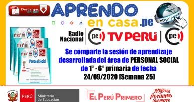 Se comparte la sesión de aprendizaje desarrollada del área de PERSONAL SOCIAL de 1° – 6° grado primaria de fecha 24/09/2020 [Semana 25]