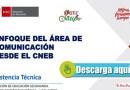 Comprensión del Enfoque del área de COMUNICACIÓN y las competencias desde el CNEB [Conócelo y descarga aquí]