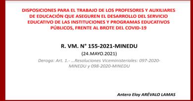 DISPOSICIONES PARA EL TRABAJO DE LOS PROFESORES Y AUXILIARES DE EDUCACIÓN QUE ASEGUREN EL DESARROLLO DEL SERVICIO EDUCATIVO DE LAS INSTITUCIONES Y PROGRAMAS EDUCATIVOS PUBLICOS, FRENTE AL BROTE DEL COVID-19[R. VM. N° 155-2021-MINEDU]