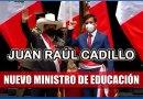 JUAN RAÚL CADILLO nuevo Ministro de Educación [Conócelo aquí]
