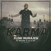 Flori Mumajesi Feat. Bruno, Klajdi & Dj Vicky - Karma (Lyrics)
