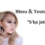 Blero & Teuta Selimi - S'ke jete (tekste shqip lyric albanian)