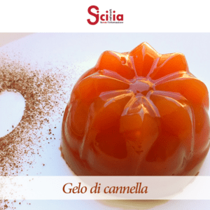 Food made in Sicily: Gelo di cannella