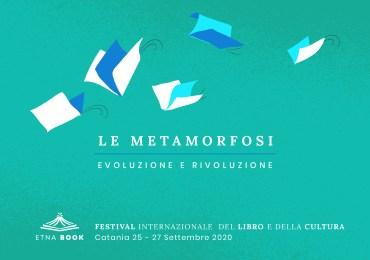 Etnabook, Le Metamorfosi – Evoluzione e Rivoluzione: la tematica della seconda edizione del Festival del libro di Catania