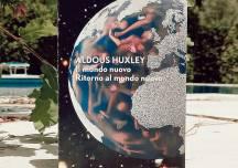"""Libri: """"Il mondo nuovo"""" di Aldous Huxley, un cult del genere distopico"""