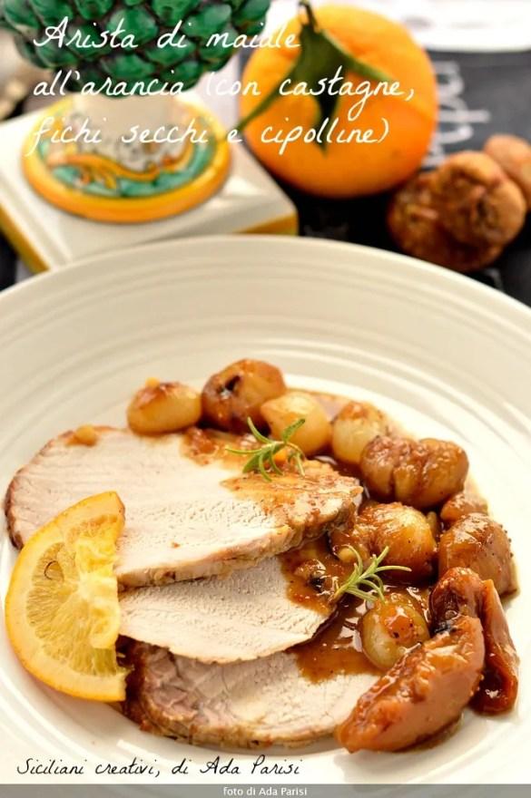 Lonza di maiale all'arancia, con fichi secchi, castagne e cipolle