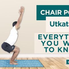 Yoga Chair Pose Bedroom Desk Ikea Utkatasana Benefits How To Do Contraindications