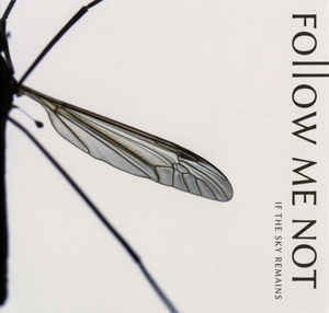Follow Me Not – If The Sky Remains (CD Album