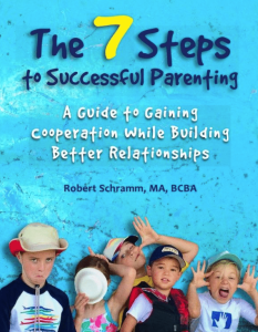 Book cover for Robert Schramm's book: The 7 steps to successful parenting. A guide to gaining cooperation while building better relationships.