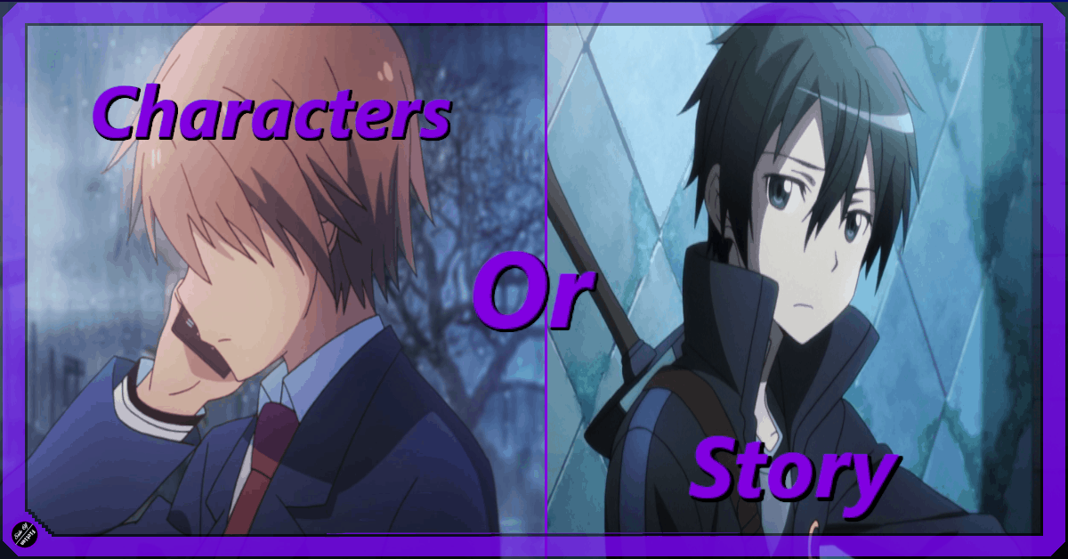 Do You Need Good Characters or a Good Story?