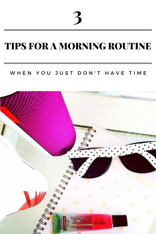Tips for a morning routine when you don't have any time in the morning. WAHM tips.