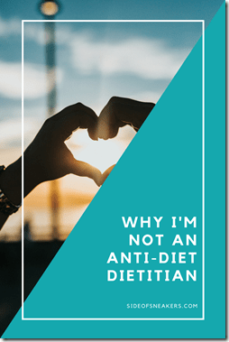why I'm not an anti-diet dietitian