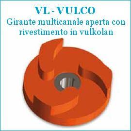VL – VULCO – Girante multicanale aperta con rivestimento in vulkolan