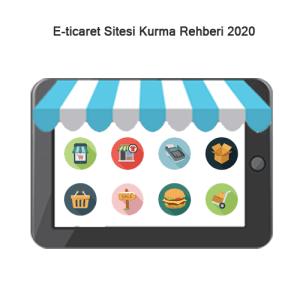 E-ticaret Sitesi Kurma Rehberi 2020